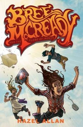 Bree McCready and the Flame of Irenus By Hazel Allan