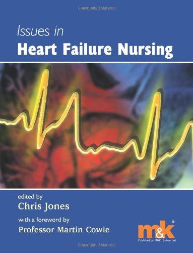 Issues in Heart Failure Nursing By Chris Jones