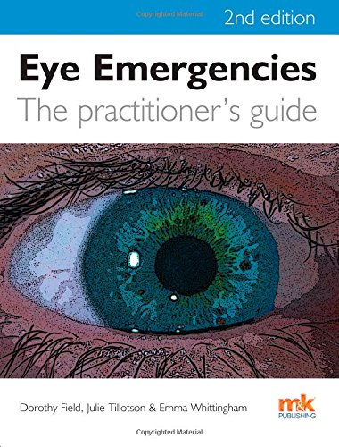 Eye Emergencies: A Practitioner's Guide by Dorothy Field