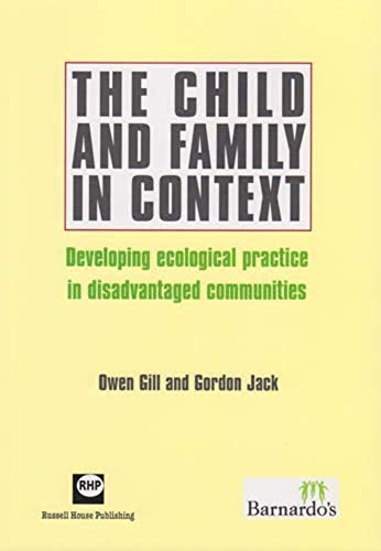 The Child and Family in Context By Owen Gill