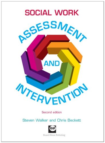 Social work assessment and intervention: 2nd edition By Steven Walker
