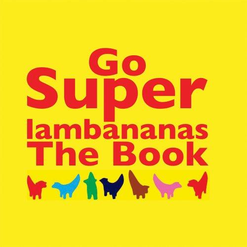 Go Superlambananas: The Book by Guy Woodland