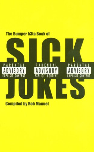 The Bumper B3ta Book of Sick Jokes by Rob Manuel