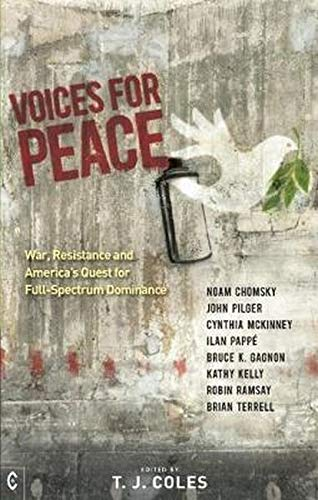 Voices for Peace: War, Resistance and America's Quest for Full-Spectrum Dominance By Edited by T. J. Coles