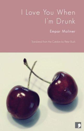 I Love You When I'm Drunk By Empar Moliner