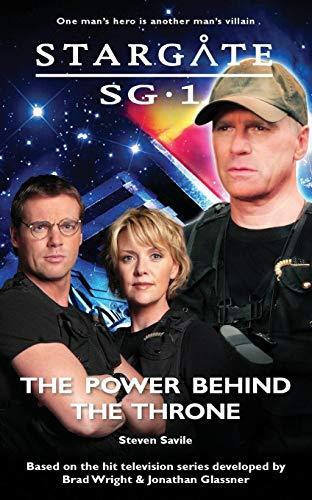 Stargate SG-1: Power Behind the Throne By Steven Savile