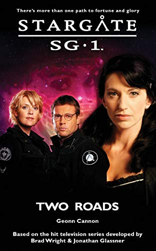 STARGATE SG-1 Two Roads By Geonn Cannon