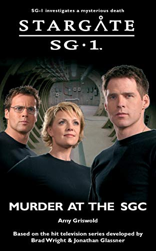 STARGATE SG-1 Murder at the SGC By Amy Griswold