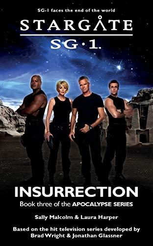 STARGATE SG-1 Insurrection (Apocalypse book 3) By Sally Malcolm