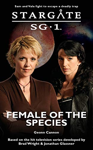 STARGATE SG-1 Female of the Species By Geonn Cannon