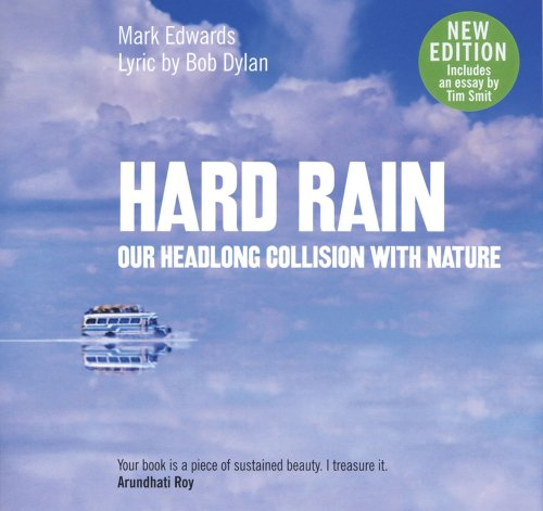 Hard Rain: Our Headlong Collision with Nature by Mark Edwards
