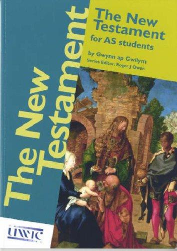 New Testament for AS Students By Gwynn ap Gwilym