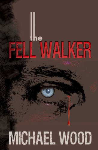 The Fell Walker by Michael Wood