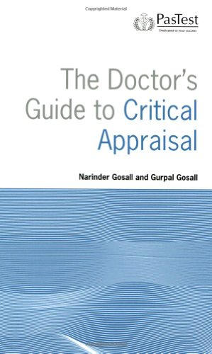 The Doctor's Guide to Critical Appraisal By N. Gosall