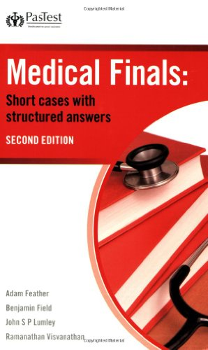 Medical Finals: Short Cases with Structured Answers By B. Field