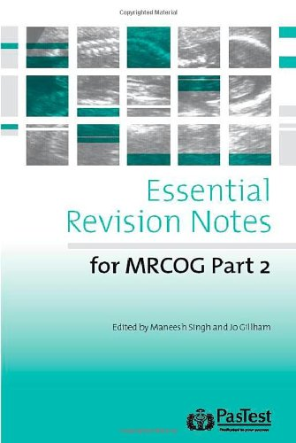 Essential Revision Notes for MRCOG Part 2 by Maneesha Singh