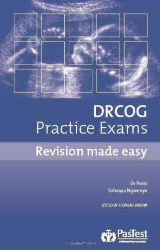 DRCOG Practice Exams: Revision Made Easy By Stephen Lindow
