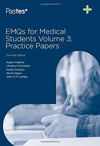 EMQs for Medical Students: Volume 3: Practice Papers by Adam Feather, FRCP