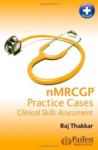 NMRCGP Practice Cases: Clinical Skills Assessment By Raj Thakkar