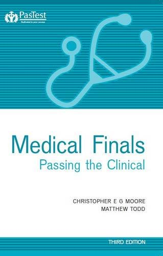 Medical Finals Passing the Clinical By Christopher Moore