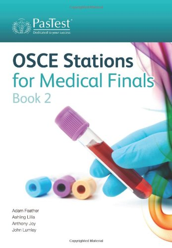 OSCE Stations for Medical Finals Book 2 By Adam Feather, FRCP
