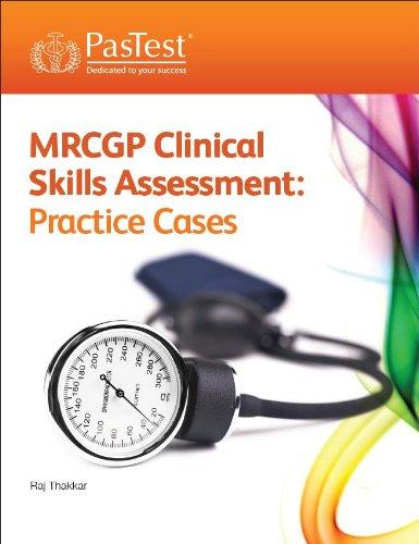 MRCGP Clinical Skills Assessment: Practice Cases, Third Edition By Raj Thakkar