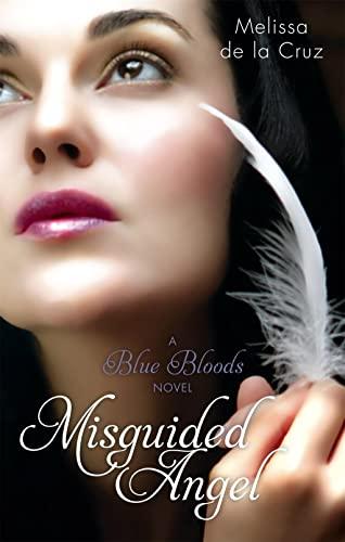 Misguided Angel: A Blue Bloods Novel by Melissa De la Cruz