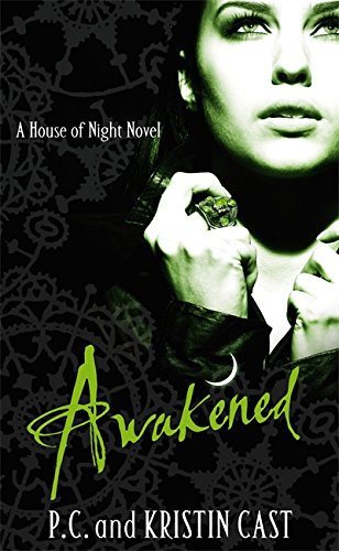 Awakened: Number 8 in series (House of Night) By Kristin Cast