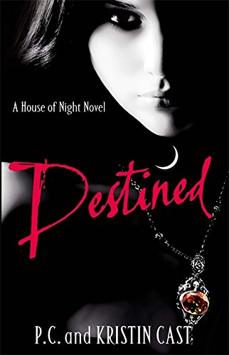 Destined: Number 9 in series (House of Night) By Kristin Cast