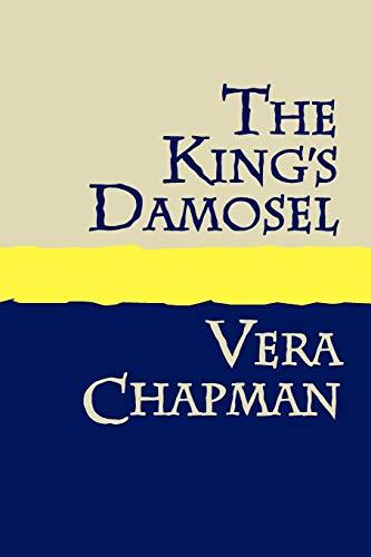 The King's Damosel von Vera Chapman