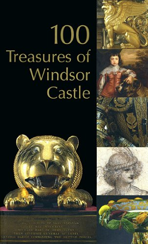 100 Treasures of Windsor Castle by Curators of The Royal Collection