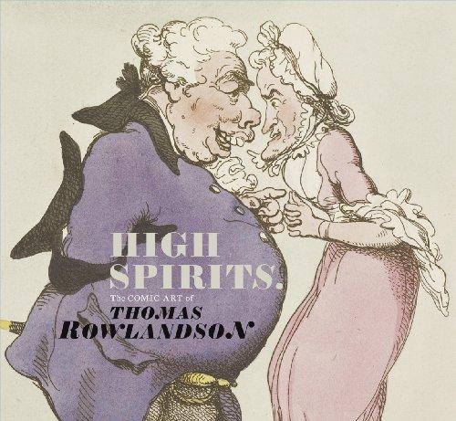 High Spirits: Comic Art of Thomas Rowlandson by Kate Heard