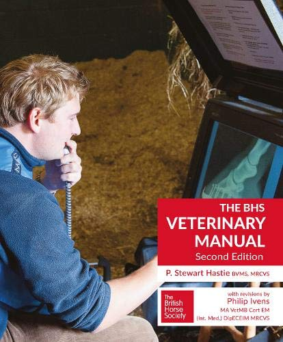 The BHS Veterinary Manual - Second Edition By P.Stewart Hastie