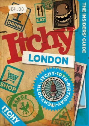Itchy London: A City and Entertainment Guide to London: 2007 by