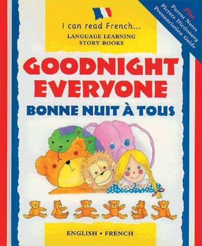 Goodnight Everyone: Bonne Nuit a Tous (Language Learning Story Books: I can read French) By Lone Morton