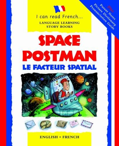 Space Postman: Le Facteur Spatial (I Can Read French) (I Can Read French S.) By Lone Morton