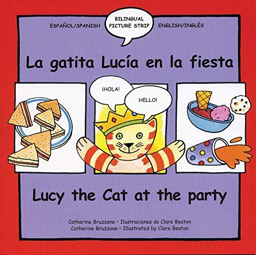 Lucy the Cat at the Party/La Gatita Lucia En La Fiesta By Catherine Bruzzone