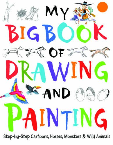 My Big Book of Drawing and Painting By Martin Ursell