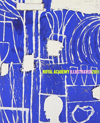 Royal Academy Illustrated 2011: A Selection from the 243rd Summer Exhibition by Christopher Le Brun, RA