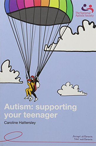 Autism: Supporting Your Teenager By Caroline Hattersley