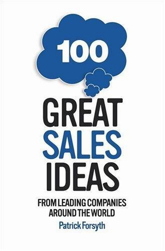 100 Great Sales Ideas By Patrick Forsyth