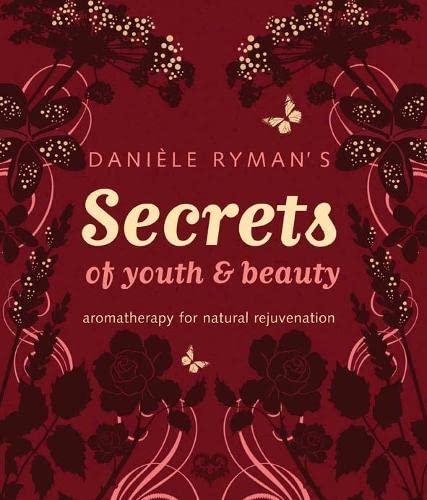 Daniele Ryman's Secrets of Youth and Beauty By Daniele Ryman