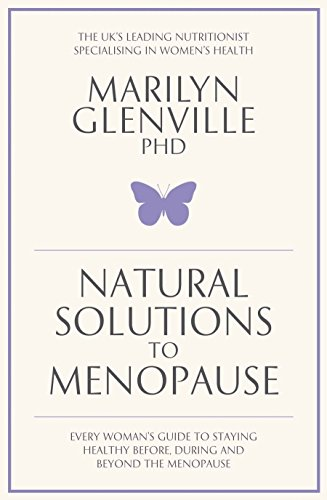 Natural Solutions to Menopause By Marilyn Glenville