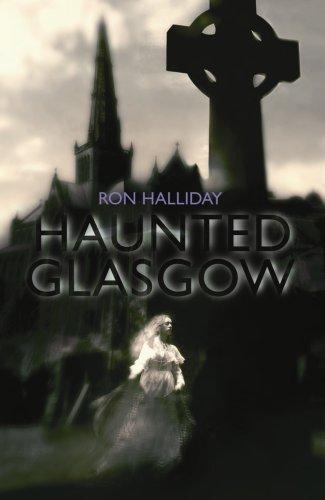 Haunted Glasgow By Ron Halliday