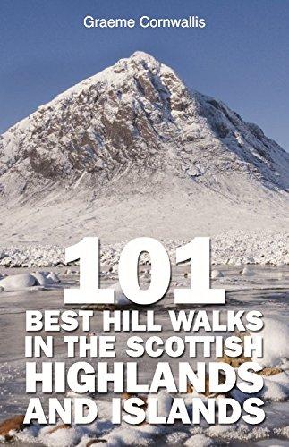 101 Best Hill Walks in the Scottish Highlands and Islands By Graeme Cornwallis