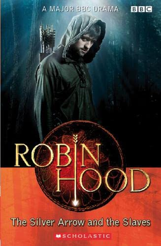 Robin Hood: The Silver Arrow and the Slaves (Scholastic Readers) By Lynda Edwards