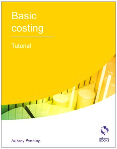 Basic Costing Tutorial (AAT Accounting - Level 2 Certificate in Accounting) By Aubrey Penning