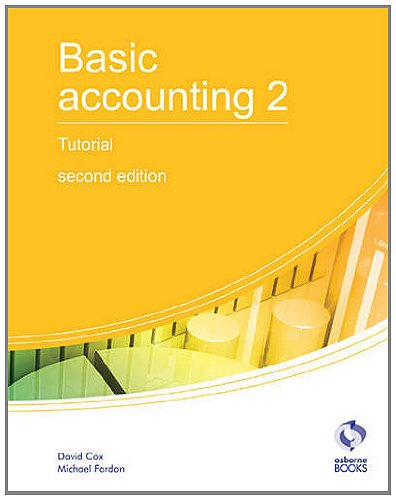 Basic Accounting 2 Tutorial: 2 (AAT Accounting - Level 2 Certificate in Accounting) By David Cox