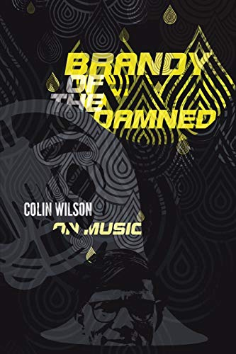 Brandy of the Damned By Colin Wilson