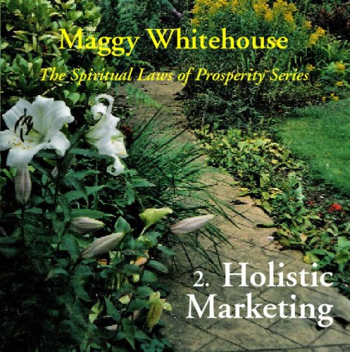 Holistic Marketing (Spiritual Laws of Prosperity Series) by Maggy Whitehouse
